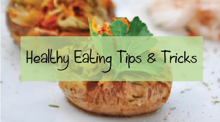 Healthy eating tips and tricks